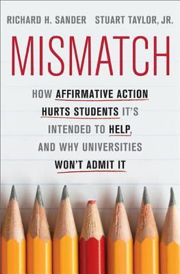 Mismatch By Sander, Richard/ Taylor, Stuart, Jr.