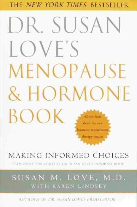 Dr. Susan Love's Menopause and Hormone Book By Love, Susan M./ Lindsey, Karen/ Love, Susan M. Dr. Susan Love's Hormone Book